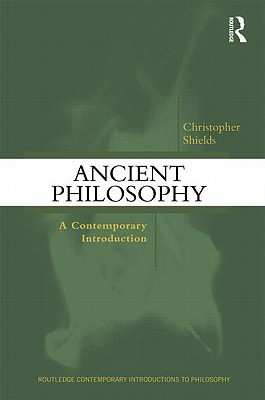 Ancient Philosophy By Shields, Christopher
