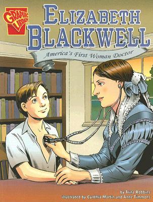 Elizabeth Blackwell By Robbins, Trina/ Martin, Cynthia (ILT)/ Timmons, Anne (ILT)